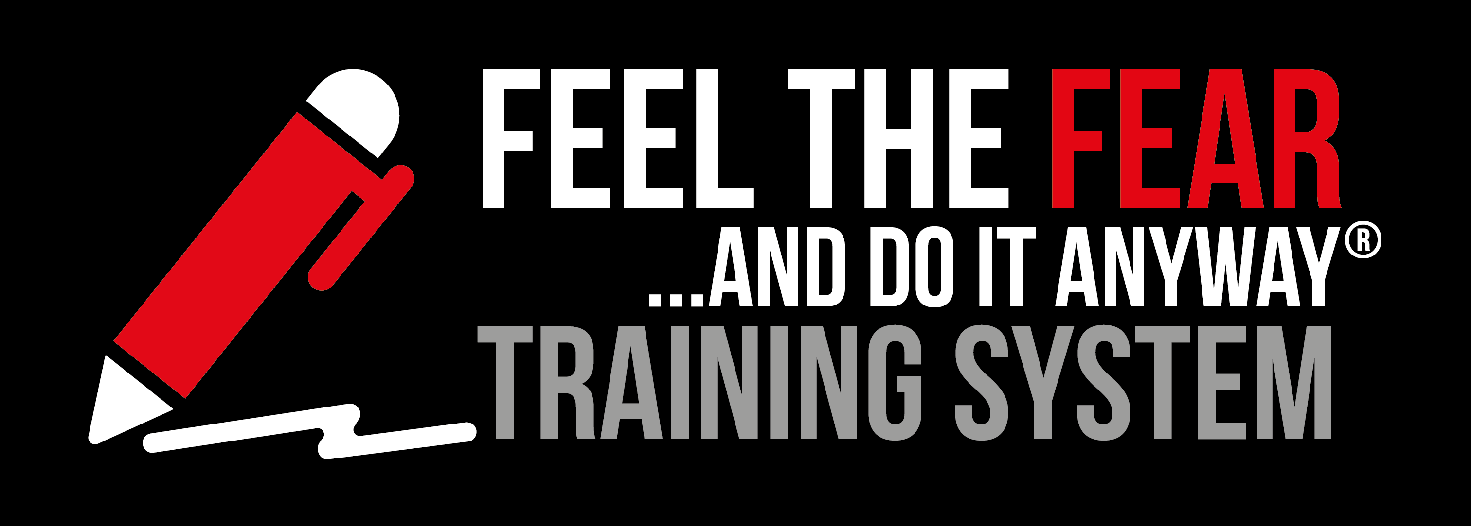 Feel The Fear And Do It Anyway | Training |